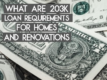 203K Loan Requirements for Homes and Renovations