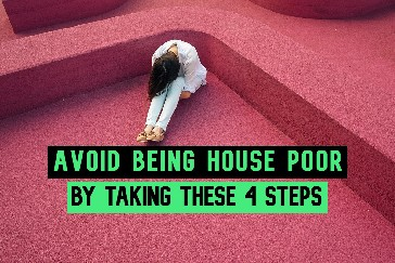 "Avoid Being ""House Poor"" By Taking These 4 Steps"